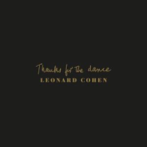 Leonard Cohen: Thanks for the Dance