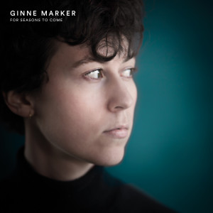 Ginne Marker: For Seasons to Come