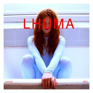 Lhuma: Liminal Skin