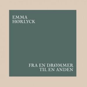 Emma Hørlyck: Fra en drømmer til en anden