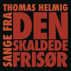 Thomas Helmig: Sange Fra Den Skaldede Frisør