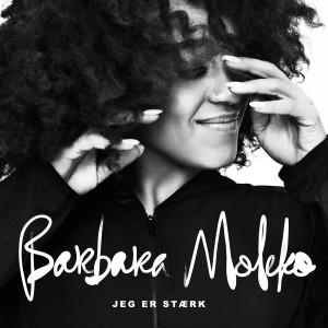 Barbara Moleko: Jeg er stærk