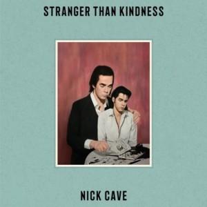 Nick Cave: Stranger than Kindness