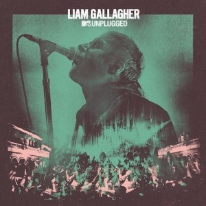 Liam Gallagher: MTV Unplugged (Live At Hull City Hall)