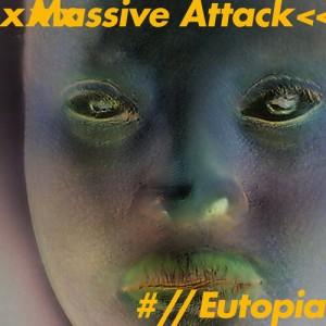 Massive Attack: Eutopia