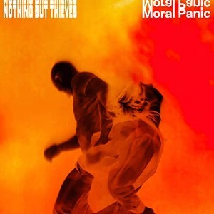 Nothing But Thieves: Moral Panic