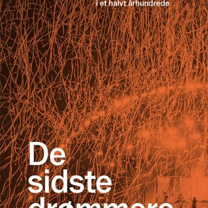 Anna Ullman: De sidste drømmere –Roskilde Festival i et halvt århundrede