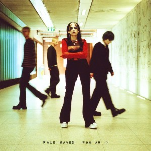 Pale Waves: Who Am I?