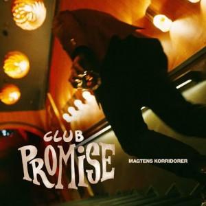 Magtens Korridorer: Club Promise