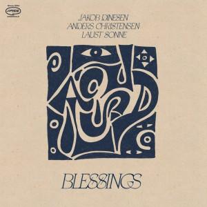 Jakob Dinesen, Anders Christensen, Laust Sonne: Blessings