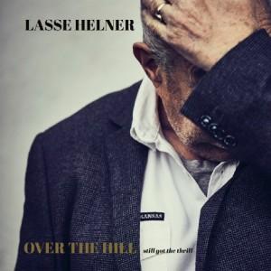 Lasse Helner: Over the Hill – Still Got the Thril