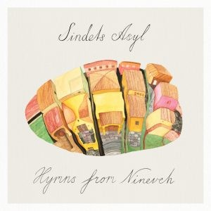 Hymns From Nineveh: Sindets Asyl