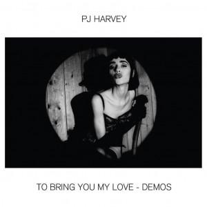 PJ Harvey: To Bring You My Love (Demos)