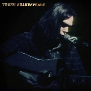 Neil Young: Young Shakespeare, Deluxe edition (cd/lp/dvd)