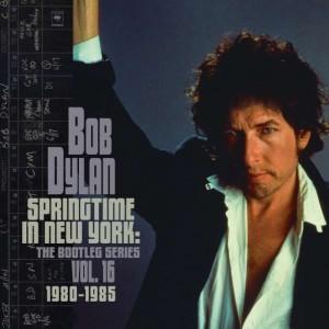 Bob Dylan: The Bootleg Series Vol. 16: Springtime in New York